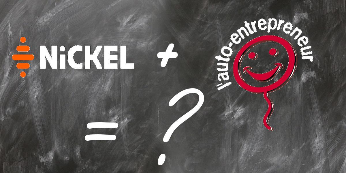 Compte nickel + autoentrepreneur = ?
