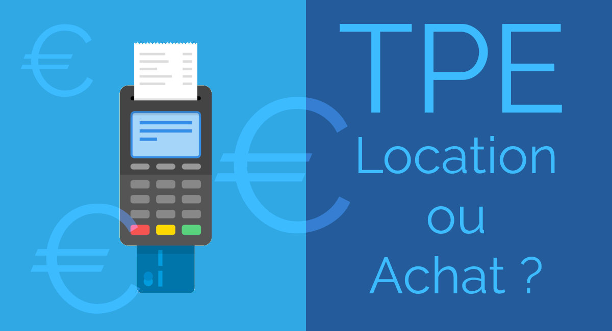 TPE : Location ou achat ?