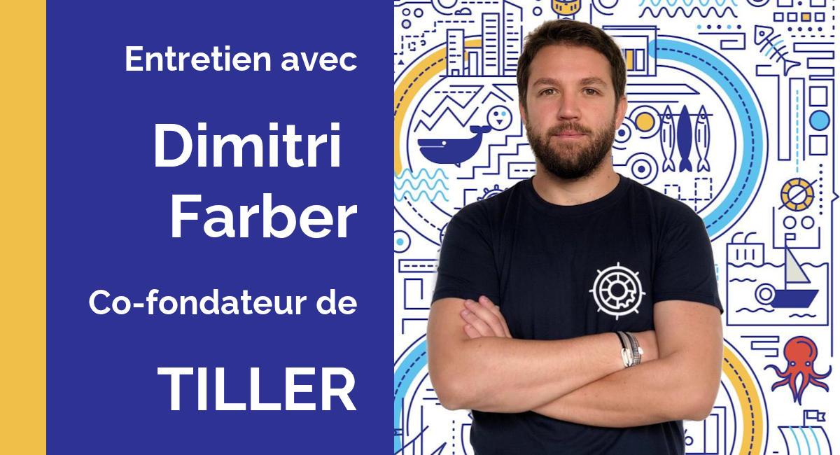 Portrait de Dimitri Farber co-fondateur de Tiller de Tiller